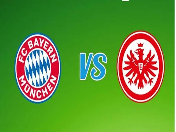 Nhận định Bayern Munich vs Eintracht Frankfurt, 01h45 ngày 11/0