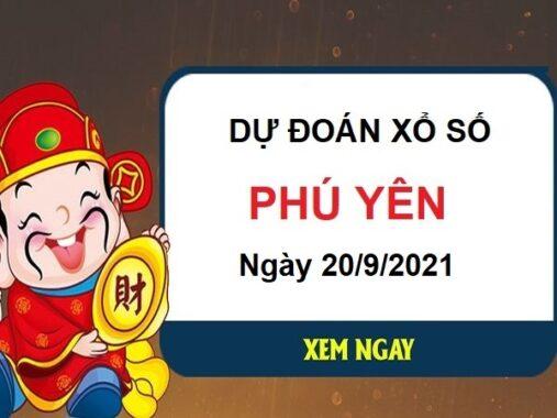 Dự đoán xổ số Phú Yên ngày 20/9/2021 hôm nay thứ 2